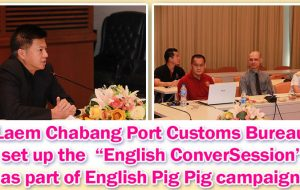 "Laem Chabang Port Customs Bureau set up the ""English ConverSession"" as part of English Pig Pig campaign 30.03.2017"